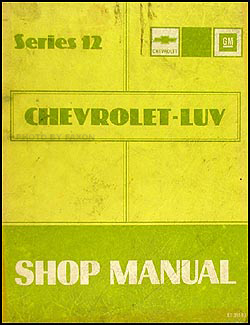 1982 Series 12 Chevy Luv Repair Manual Original