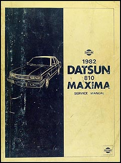 1982 Datsun 810 Maxima Repair Manual Original