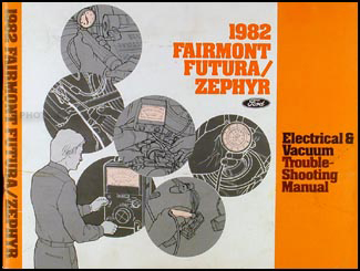 1982 Fairmont Futura and Zephyr Electrical Troubleshooting Manual