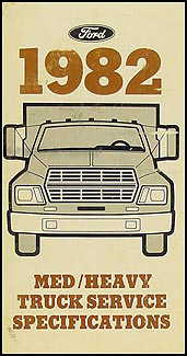 1982 Ford Medium Heavy Truck Original Service Specifications Book