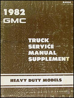 1982 GMC Heavy Duty Repair Shop Manual Supp. Original Astro General Brigadier