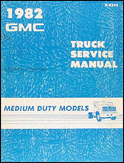 1982 GMC Medium Duty Truck Repair Manual Original 4500 through 7000