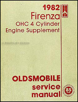 1982 Olds Firenza OHC 4 Cyl. Engine Shop Manual Original Supplement