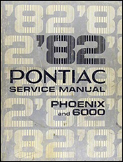 1982 Pontiac Phoenix & 6000 Repair Manual Original