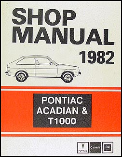 1982 Pontiac Acadian/T1000 Repair Manual Original (Canadian)