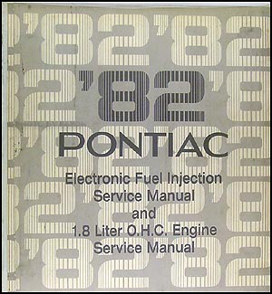 1982 Pontiac 2.5/5.0 Electronic Fuel Injection & 1.8 OHC Engine Repair Shop Manual