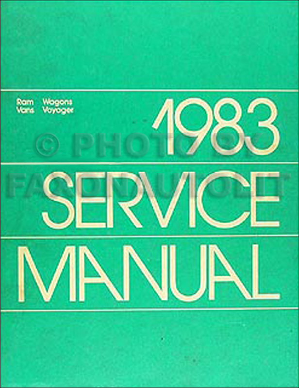 1983 Dodge Ram Van, Voyager & Wagon Shop Manual Original 150-350