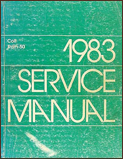 1983 Dodge Colt Car and Ram 50 Truck Shop Manual Original