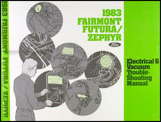 1983 Ford Fairmont Futura Mercury Zephyr Electrical Troubleshooting Manual