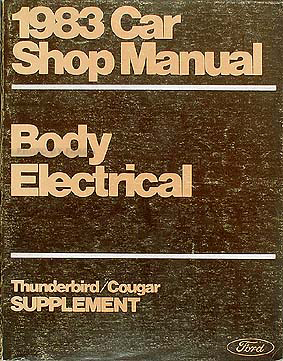 1983 Ford Thunderbird Mercury Cougar Body/Elec Repair Shop Manual Supplement