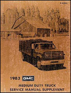 1983 GMC Medium Duty Truck Shop Manual Original Supplement