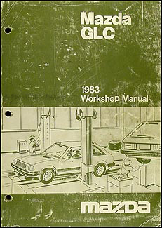 1983 Mazda GLC Sedan & Hatchback Repair Manual Original