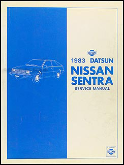1983 Datsun/Nissan Sentra Repair Manual Original