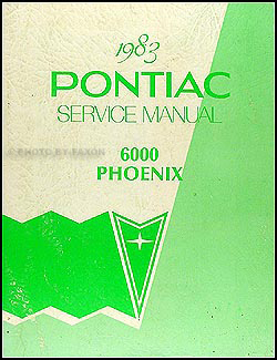 1983 Pontiac Phoenix & 6000 Repair Manual Original