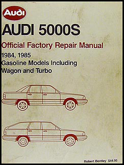 1984-1985 Audi 5000S Bentley Repair Manual Original