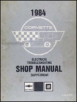 1984 Corvette Electrical Troubleshooting Repair Shop Manual Original Supp.