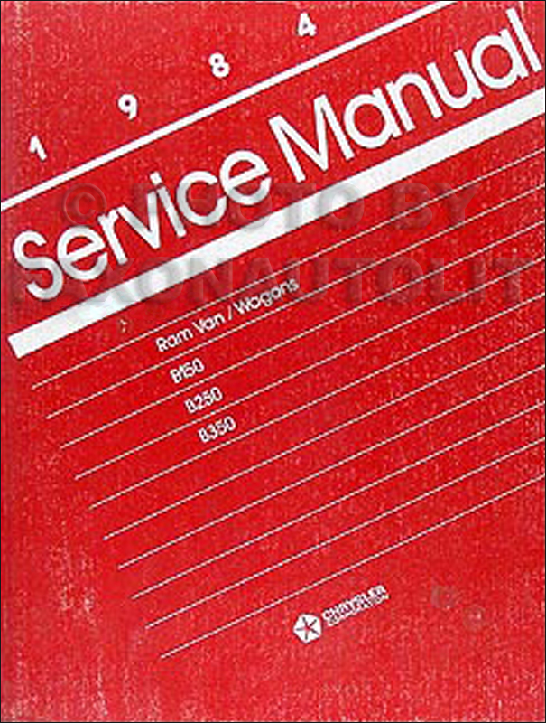 1984 Dodge Ram Van and Wagon Shop Manual Original B150-B350