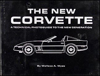 The New Corvette: A Technical Photoguide To The New Generation (C4)