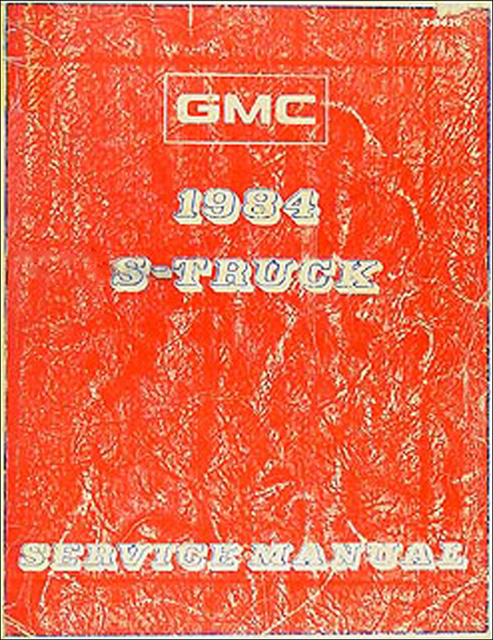 1984 GMC S 15 Pickup and Jimmy Shop Manual Original