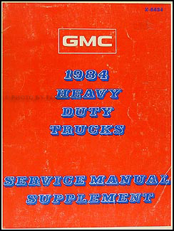 1984 GMC Heavy Truck Repair Shop Manual Supplement Original Astro, General, Brigadier