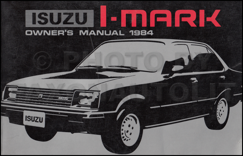 1984 Isuzu I-Mark Owner's Manual Original