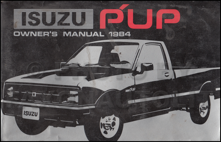 1984 Isuzu P'up Pickup Truck Owner's Manual Original