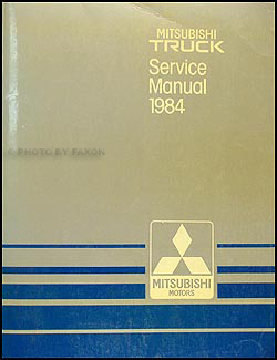 1984 Mitsubishi Truck Repair Manual Original