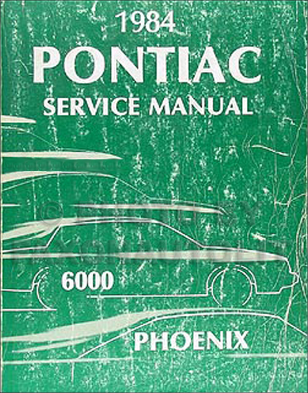 1984 Pontiac Phoenix & 6000 Repair Manual Original