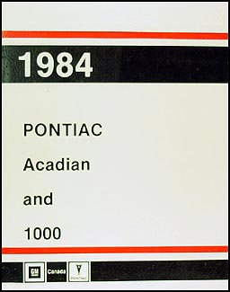 1984 Pontiac Acadian/T1000 Repair Manual Original (Canadian)