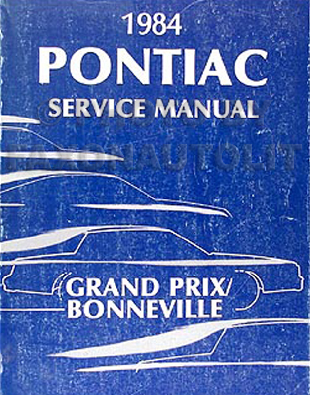 1984 Pontiac Grand Prix & Bonneville Repair Manual Original