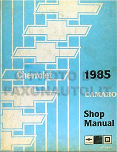 1985 Chevy Camaro Repair Shop Manual Original