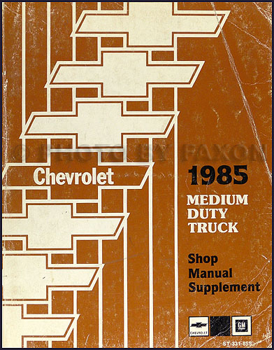 1985 Chevrolet Medium Duty Truck Shop Manual Supplement Original (can use for GMC)