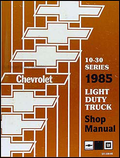 1985 Chevy Truck Repair Shop Manual Original Pickup Blazer Suburban Van FC