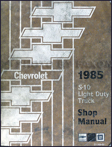 1985 Chevrolet S-10 Pickup & Blazer Shop Manual Original