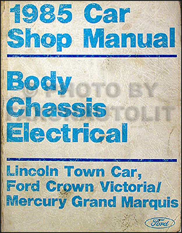 1985 Crown Victoria/Town Car/Grand Marquis Body/Chassis/Electrical Shop Manual