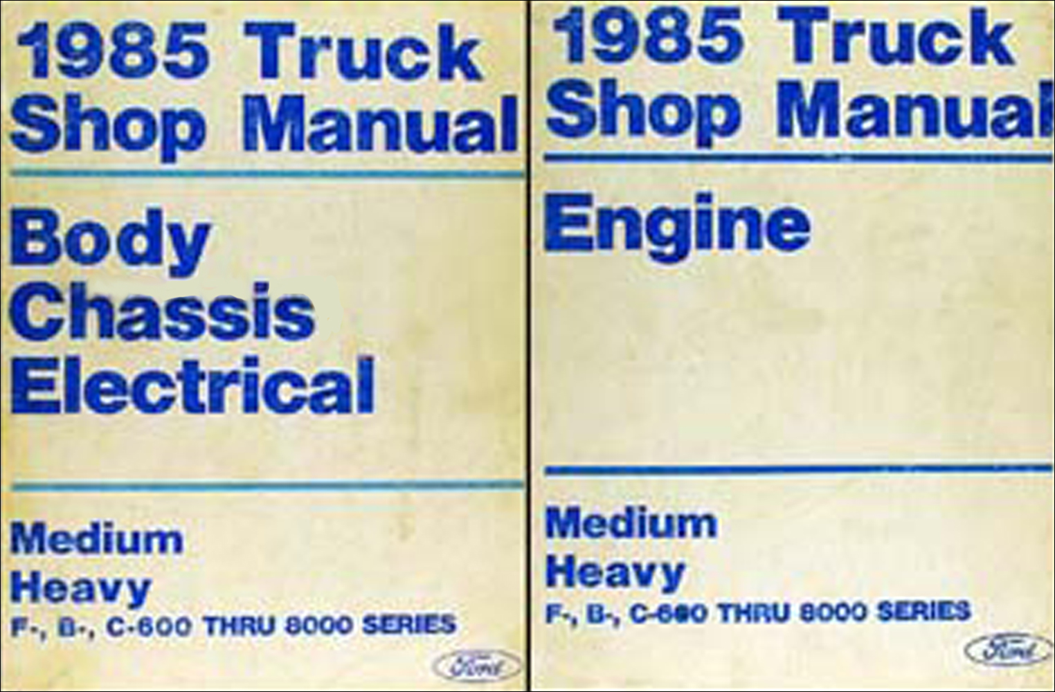 1985 Ford F B C 600-8000 Medium and Heavy Truck Repair Shop Manual Set