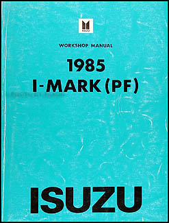 1985 Isuzu I-Mark Repair Manual Original