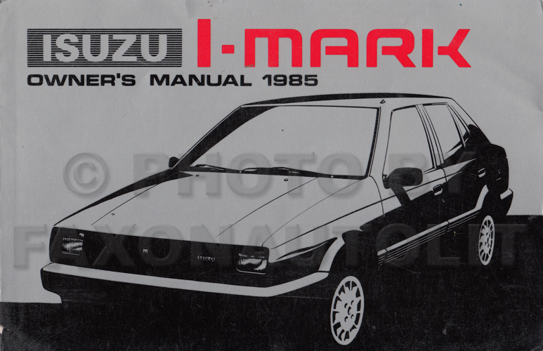 1985 Isuzu I-Mark Owner's Manual Original FWD
