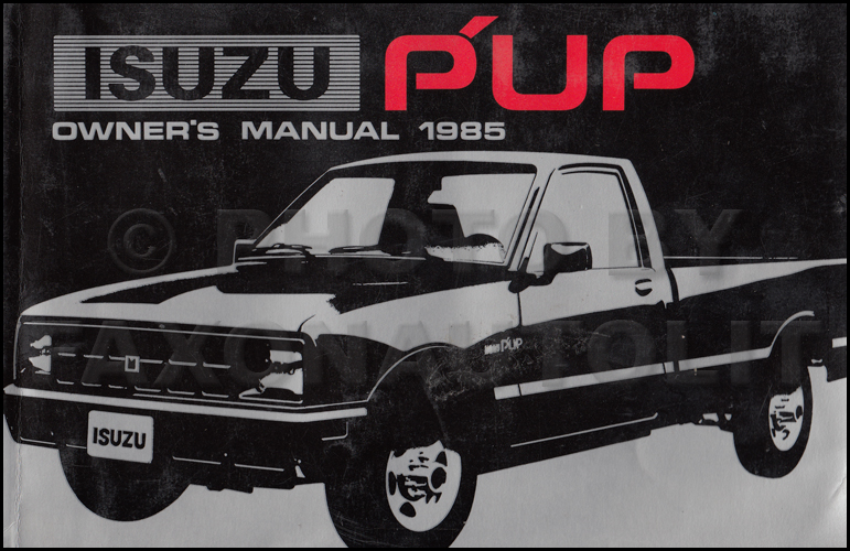1985 Isuzu P'up Pickup Truck Owner's Manual Original