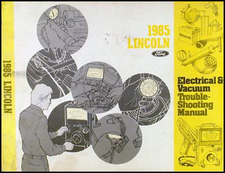1985 Lincoln Town Car Electrical and Vacuum Troubleshooting Manual