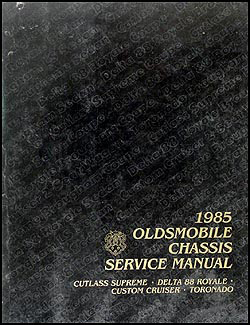1985 Olds Repair Shop Manual 88 Cutlass Supreme Toronado Custom Cruiser