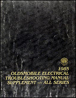 1985 Oldsmobile Electrical Troubleshooting Repair Shop Manual Supplement