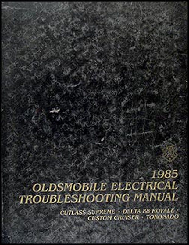 1985 Olds Electrical Troubleshooting Manual Cutlass Supreme 88 Toronado