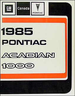 1985 Pontiac Acadian/T1000 Repair Manual Original (Canadian)