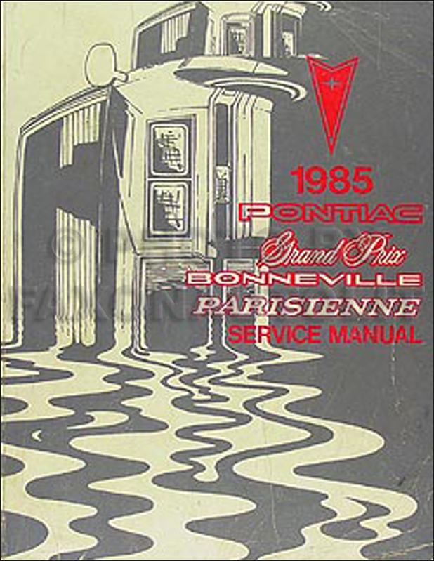 1985 Pontiac Grand Prix Parisienne Bonneville Repair Shop Manual Original
