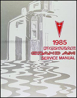 1985 Pontiac Grand Am Repair Manual Original
