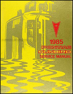 1985 Pontiac Sunbird Repair Manual Original