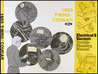 1985 Thunderbird Cougar/XR-7 Electrical Vacuum Troubleshooting Manual