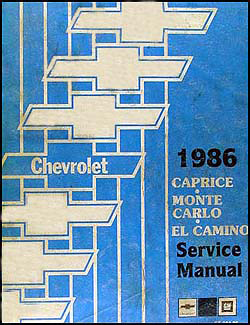1986 Chevy Big Car Repair Manual Original--Caprice Monte Carlo El Camino/GMC Caballero