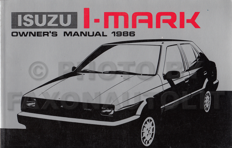 1986 Isuzu I-Mark Owner's Manual Original
